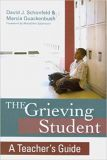 The Grieving Student, A Teacher's Guide