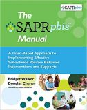 The SAPR-PBIS Manual A Team-Based Approach to Implementing Effective Schoolwide Positive Behavior Interventions and Supports