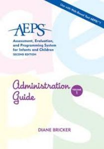Assessment, Evaluation, and Programming System for Infants and Children (AEPS), Second Edition, Administration Guide