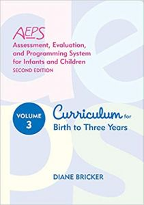 Assessment, Evaluation, and Programming System for Infants and Children (AEPS), Second Edition, Curriculum for Birth to Three Years