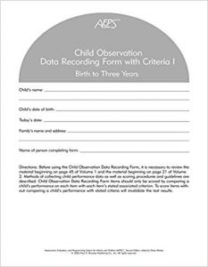 Assessment, Evaluation, and Programming System for Infants and Children (AEPS), Second Edition, Child Observation Data Recording Form I